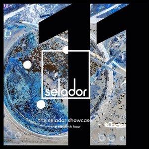 VARIOUS - The Selador Showcase: The Eleventh Hour