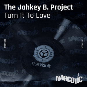 THE JAHKEY B PROJECT - Turn It To Love