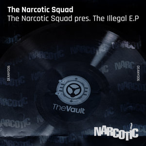 THE NARCOTIC SQUAD - The Narcotic Squad Presents The Illegal