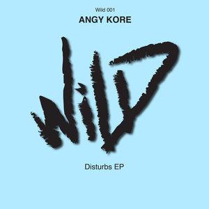 ANGY KORE - Disturbs