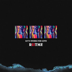 RIITME - Let's Work For Love