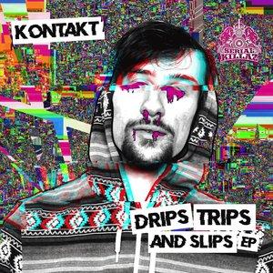 KONTAKT - Drips, Trips & Slips