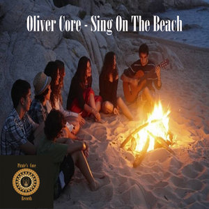 OLIVER CORE - Sing On The Beach