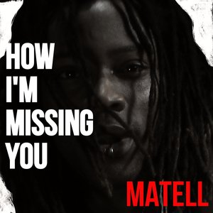 MATELL - How I'm Missing You