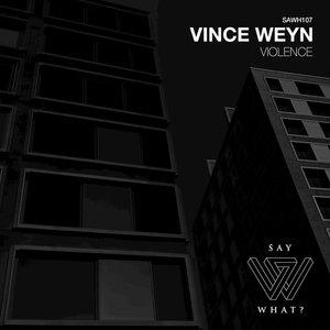 VINCE WEYN - Violence