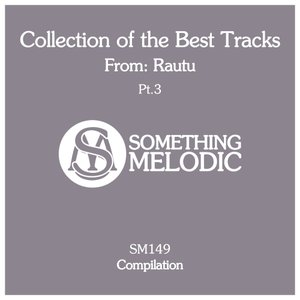 RAUTU - Collection Of The Best Tracks From/Rautu Part 3