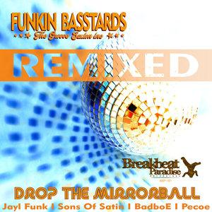 FUNKIN BASSTARDS - Drop The Mirrorball (Remixed)