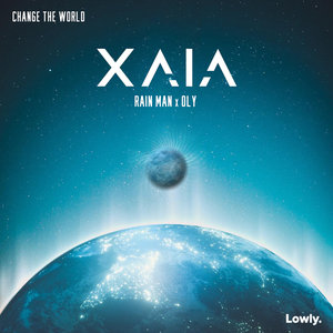 XAIA/RAIN MAN & OLY - Change The World
