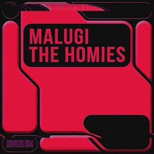 MALUGI - The Homies