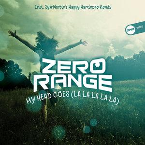 ZERO RANGE - My Head Goes (La La La La La)