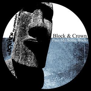 BLOCK & CROWN - Pass Me Some Bucks
