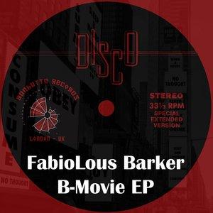 FABIOLOUS BARKER - B-Movie