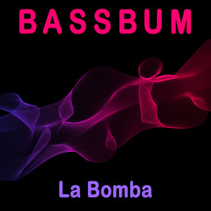 BASSBUM - La Bomba