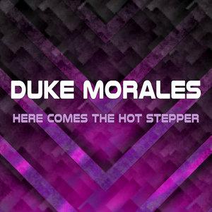 DUKE MORALES - Here Comes The Hot Stepper