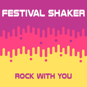 FESTIVAL SHAKER - Rock With You