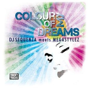 MEGASTYLEZ & DJ SEQUENZA - Colour Of My Dreams