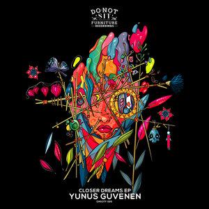YUNUS GUVENEN - Closer Dreams EP