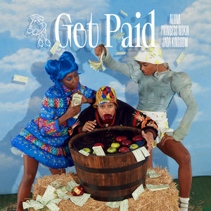 ALUNA/PRINCESS NOKIA/JADA KINGDOM - Get Paid