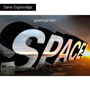 DAVE ESPIONAGE - Space!