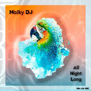 MALKY DJ - All Night Long
