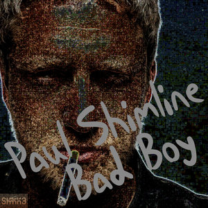 PAUL SHIMLINE - Bad Boy