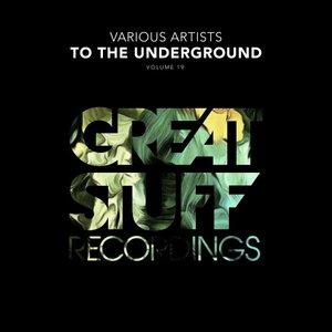 DANNY RHYS/DAN MCKIE/JOCHEN PASH/HASSIO (COL)/SANDRO BENINATI/DJ ENTWAN & DAN CORCO - To The Underground Vol 19