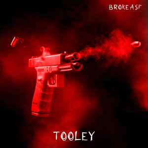 BROKEASF - Tooley