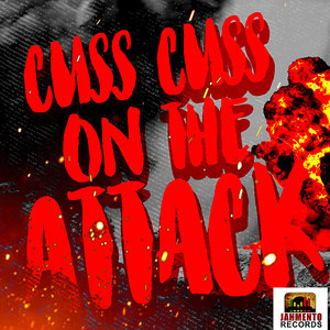 VARIOUS - Cuss Cuss On The Attack (Cuss Cuss Riddim)