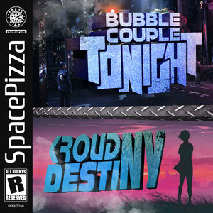 BUBBLE COUPLE & KROUD - Tonight & Destiny