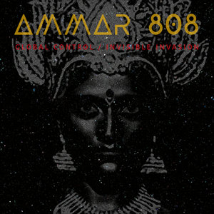 AMMAR 808 - Global Control/Invisible Invasion