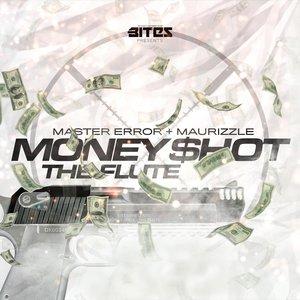 MAURIZZLE & MASTER ERROR - Money Shot/The Flute