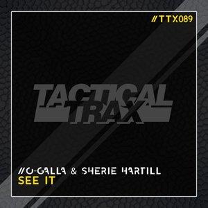 O-GALLA & SHERIE HARTILL - See It