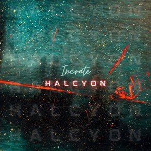INCRATE - Halcyon