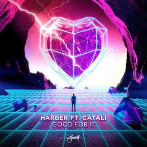 HARBER - Good For It (feat Catali)