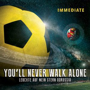 IMMEDIATE - You'll Never Walk Alone