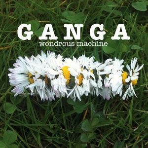 GANGA - Wondrous Machine