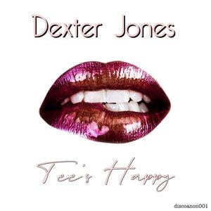 DEXTER JONES - Tee's Happy