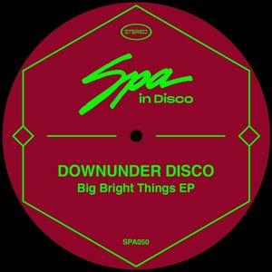 DOWNUNDER DISCO - Big Bright Things