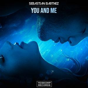 SEBASTIAN BARTHEZ - You & Me