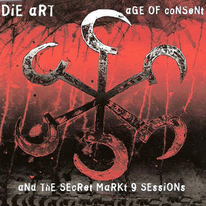 DIE ART - Age Of Consent & The Secret Markt 9 Sessions