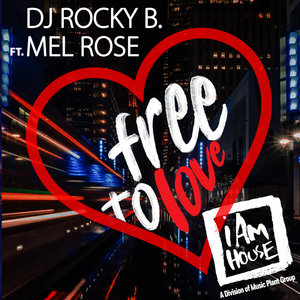 DJ ROCKY B feat MEL ROSE - Free To Love