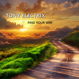TONY ELECTRIX - Find Your Way