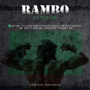 TJY/CASSIE CAINCO/BAD NNAY/DEVIL P/QUEVAS/DIL JEFE & LAMATRAK feat ORCHID & RUM T JOE - Rambo Riddim