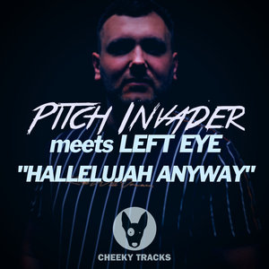 PITCH INVADER & LEFT EYE - Hallelujah Anyway