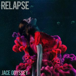 JACE ODYSSEY - Relapse