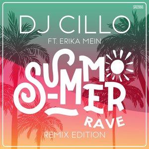 DJ CILLO - Summer Rave (feat Erika Mein) (Remix Edition)