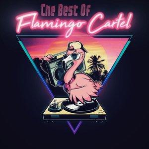FLAMINGO CARTEL - The Best Of Flamingo Cartel