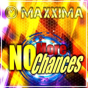 MAXXIMA - No More Chances