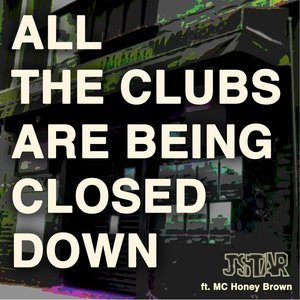 JSTAR feat MC HONEY BROWN - All The Clubs