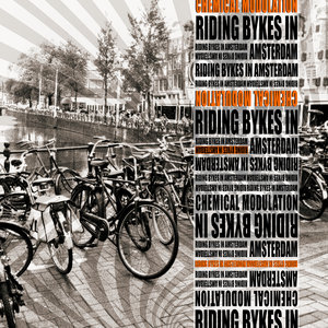 CHEMICAL MODULATION - Riding Byke In Amsterdam (The Remix Collaboration)